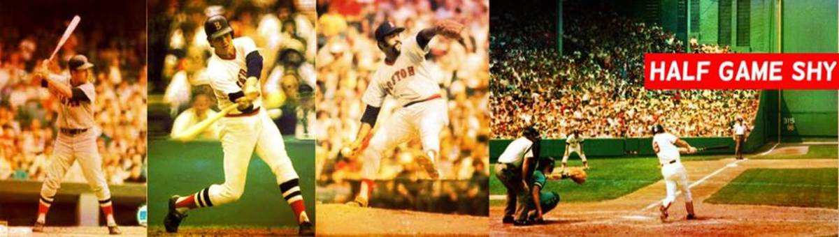 Unfulfilled Dynasties: The 1970's Red Sox (Part 1- Half Game Shy)